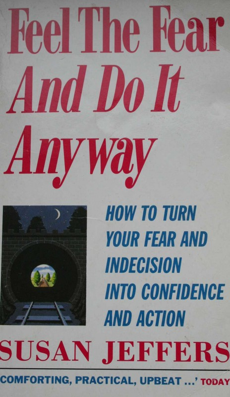 Book cover of Feel the Fear and Do It Anyway by Susan Jeffers