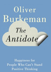 Book cover of The Antidote by Oliver Burkeman book cover